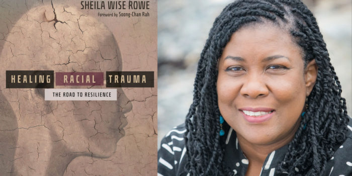 Sheila Wise Rowe - author of Healing Racial Trauma